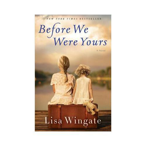 Before We Were Yours  A Novel