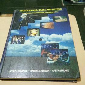BROADCASTING CABLE AND BEYOND AN INTRODUCTION TO MODERN ELECTRONIC MEDIA (精装本,16开,品看图)