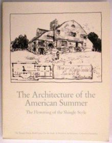 Architecture of the American Summer: The Flowering of the Shingle Style (Documents of American Ar...