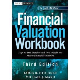 Financial Valuation Workbook[财务估值工作簿 第3版:帮助掌握金融评估分步练习与测试 + 指南网站]