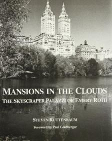 Mansions in the Clouds: The Skyscraper Palazzi of Emery Roth