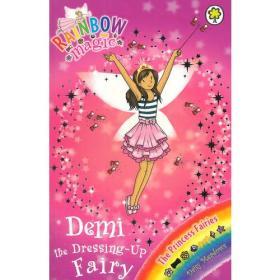 Rainbow Magic: The Princess Fairies 107: Demi the Dressing-Up Fairy 彩虹仙子#107:公主仙子9781408312940