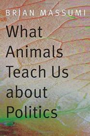 [全新进口原版现货]关于政治,动物教会了我们什么What Animals Teach Us about Politics9780822358008