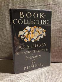 Book-Collecting as a Hobby(P. H. 缪尔《藏书消遣》,修订增补版,书信体经典书话,配插图,布面精装难得带护封,1945年老版书)