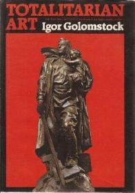 Totalitarian Art: In the Soviet Union, the Third Reich, Fascist Italy and the Peoples Republic o...
