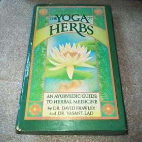the yoga of herbs AN AYURVEDIC GUIDE TO HERBAL MEDICINE