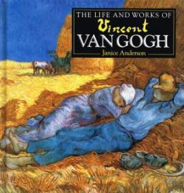 The Life And Works Of Vincent Van Gogh :