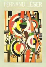 Fernand Leger : A Painter In The City :