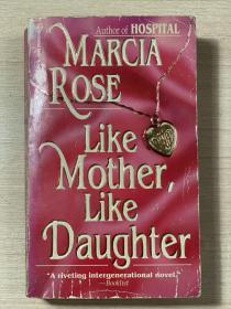 【英文原版小说】LIKE MOTHER LIKE DAUGHTER by Marcia Rose