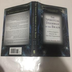 The Spiritual Doorway in the Brain A Neurologist's Search for the God Experience  精装