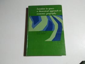 location in space: a theoreticalapproach to economic geography (书名见图 品相见图)精装16开