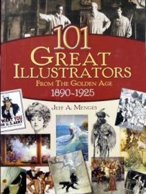 101 Great Illustrators from the Golden Age, 1890-1925