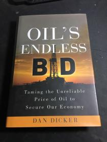 Oil's Endless Bid Taming the Unreliable Price of Oil to Secure the Economy