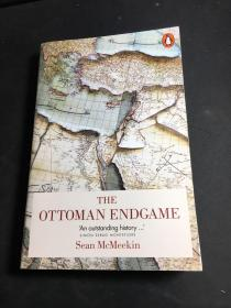 The Ottoman Endgame War Revolution and the Making of the Modern Middle East 1908-1923