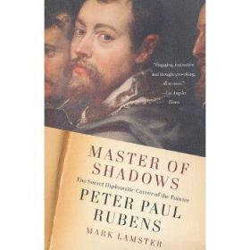 Master of Shadows:The Secret Diplomatic Career of the Painter Peter Paul Rubens