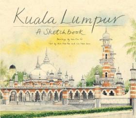 Kuala Lumpur A Sketchbook