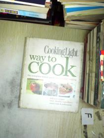 Cooking Light Way to Cook: The Complete Visual Guide to Everyday Cooking(烹饪轻巧:日常烹饪的完整视觉指南)
