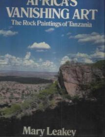 AFRICAS VANISHING ART; The Rock Paintings of Tanzania.