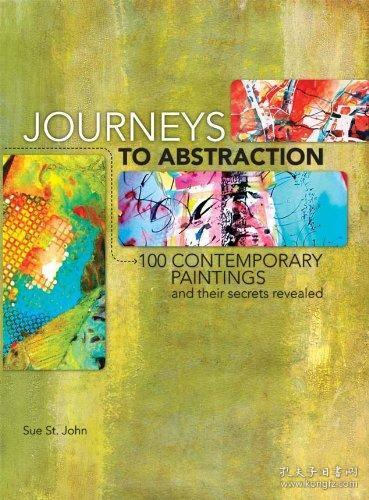 JourneystoAbstraction:100ContemporaryPaintingsandTheirSecretsRevealed