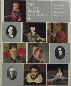 The Great Boston Collectors: Paintings From The Museum Of Fine Arts