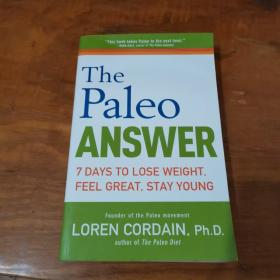 ThePaleoAnswer:7DaystoLoseWeight,FeelGreat,StayYoung