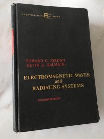 Electromagnetic waves and Radiating Systems  电磁波与辐射系统。国外原版,第二版。非馆藏 作者:Edward c.Jordan和Kdith G.Balmain
