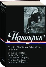 预售欧内斯特·海明威 :《太阳照常升起》和其他著作美国文库版 Ernest Hemingway: The Sun Also Rises & Other Writings 1918-1926