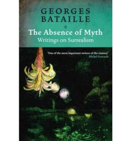 The Absence of Myth:Writings on Surrealism