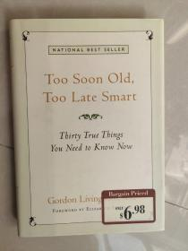 Too Soon Old, Too Late Smart:Thirty True Things You Need to Know Now