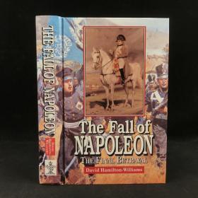 1999年,大卫·汉密尔顿·威廉斯《拿破仑的倒台:最后的背叛》,数十幅插图,精装,The Fall of Napoleon: The Final Betrayal by David Hamilton-