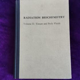 RADIATION  BIOCHEMISTRY(辐射生物化学  第二卷:组织和体液)