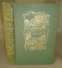 1899年Our Gardens. - 亚瑟•拉克姆(Arthur Rackham )最早期装帧设计《我们的花园》极珍贵初版插图本 金碧辉煌 增补彩图 品佳