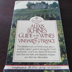 Alexis Lichines Guide to the Wines and Vineyards of France (Third Edition )