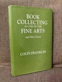 Book Collecting as One of the Fine Arts and Other Essays(科林·富兰克林《藏书之为艺术及其他随笔》,难找的书,精装带护封,1996年初版)