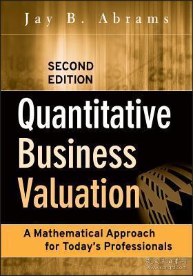 预订Quantitative Business Valuation: A Mathematical Approach For Today'S Professionals, Second Edition