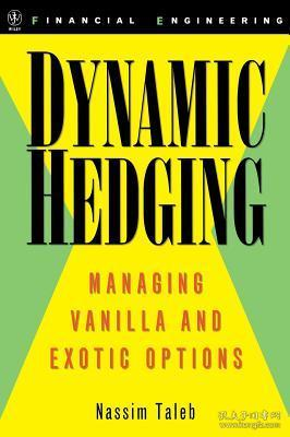 Dynamic Hedging:Managing Vanilla and Exotic Options
