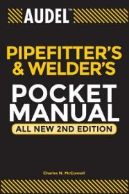 AudelTM Pipefitter's and Welder's Pocket Manual, All New 2nd Edition Audel管工与焊工袖珍手册