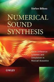 预订Numerical Sound Synthesis - Finite Difference Schemes And Simulation In Musical Acoustics