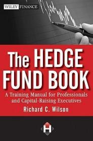 预订The Hedge Fund Book: A Training Manual For Professionals And Capital-Raising Executives