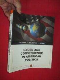 Cause and Consequence in American Politics    (16开)   【详见图】
