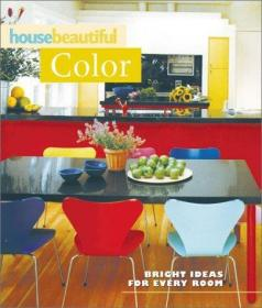 House Beautiful Color: Bright Ideas for Every Room