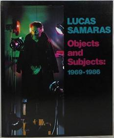 Lucas Samaras: Objects and Subjects 1969-1986