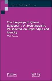 预订The Language Of Queen Elizabeth I - A Sociolinguist Perspective On Royal Style And Identity