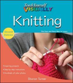Teach Yourself VISUALLY Knitting  编织自学插图教程