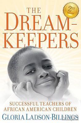 TheDreamkeepers:SuccessfulTeachersofAfricanAmericanChildren