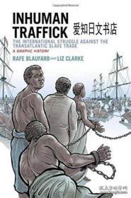 【包邮】Inhuman Traffick: The International Struggle Against The Transatlantic Slave Trade: A Graphic Histor 2014年出版