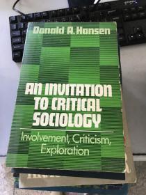 正版现货!An Invitation to Critical Sociology : Involvement, Criticism, Exploration...9780029137505