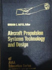 AIAA专著 Aircraft Propulsion Systems Technology and Design 英文版,精装本