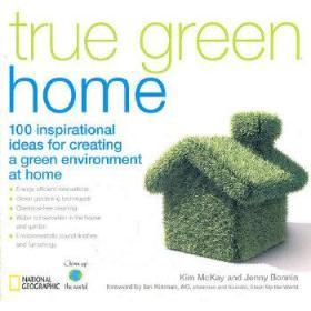 True Green Home  100 Inspirational Ideas for Cre