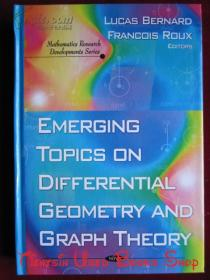 Emerging Topics on Differential Geometry and Graph Theory(Mathematics Research Developments Series)微分几何和图论的新兴课题(数学研究发展系列丛书 英语原版 精装本)
